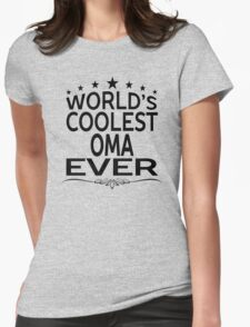 WORLD'S COOLEST OMA EVER T-Shirt