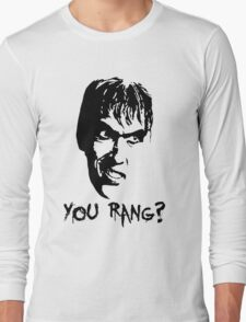 "Lurch ""You rang?"" Long Sleeve T-Shirt"