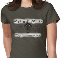 Flying Trilobite - One step closer to retaking Earth Womens Fitted T-Shirt
