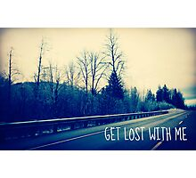 Get Lost On Hwy 101  Photographic Print