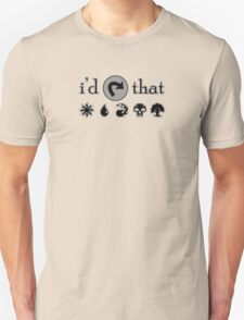 I'd Tap That - MTG Unisex T-Shirt