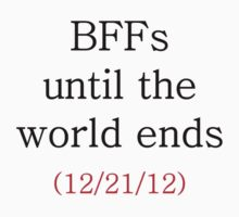 BFFs Until the World Ends by lindsaypaul