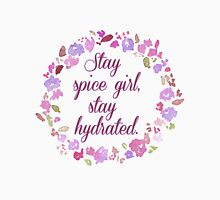 Stay Spice Girl, Stay Hydrated Unisex T-Shirt