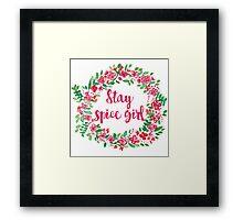 Stay Spice  Framed Print
