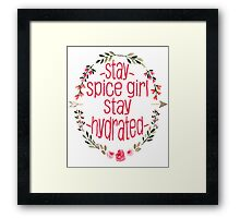 Stay Spice, Stay Hydrated. Framed Print