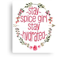 Stay Spice, Stay Hydrated. Canvas Print