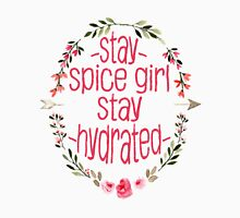 Stay Spice, Stay Hydrated. Unisex T-Shirt