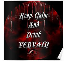 Keep Calm & Drink Vervain Black & Red Round VD Logo Poster