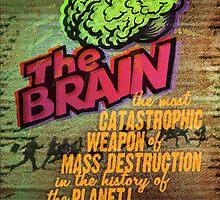 The Brain: A Weapon of Mass Destruction! by Luke Massman-Johnson