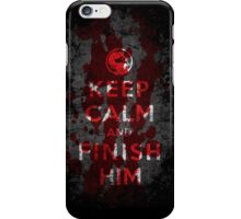 Keep Calm and Finish Him iPhone Case/Skin