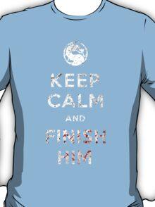 Keep Calm and Finish Him T-Shirt