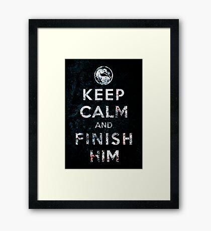 Keep Calm and Finish Him Framed Print