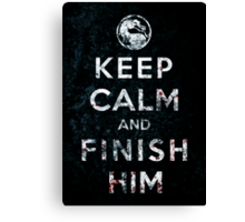 Keep Calm and Finish Him Canvas Print