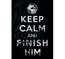 Keep Calm and Finish Him Photographic Print