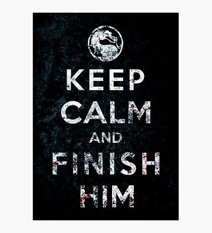 Keep Calm and Finish Him Photographic Print