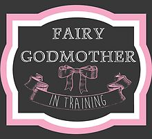 Fairy Godmother In Training by Corinne Bowers