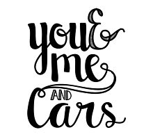 You and me and cars handlettering by TswizzleEG