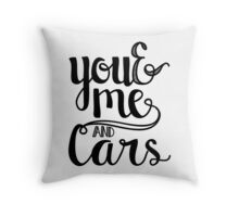 You and me and cars handlettering Throw Pillow