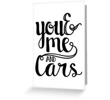 You and me and cars handlettering Greeting Card