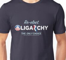 Reelct Oligarchy 2012 Unisex T-Shirt