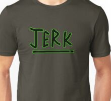 jerk funny green Unisex T-Shirt