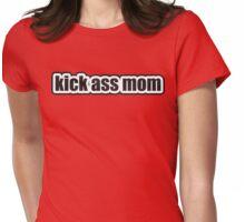 Kick Ass Mom Womens Fitted T-Shirt