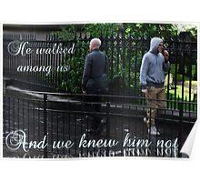 He walked among us Poster