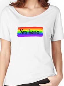 Yes homo. Women's Relaxed Fit T-Shirt