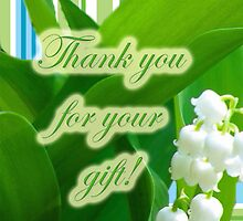 Thank You For The Gift Greeting Card - Lily of the Valley by MotherNature