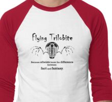 Flying Trilobite - atheists know diff between fact & fantasy Men's Baseball ¾ T-Shirt