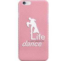 Dance v Life - Pink iPhone Case/Skin