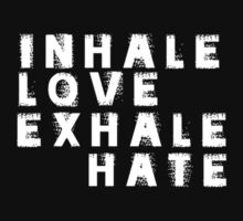 inhale love exhale hate by bangbangflip
