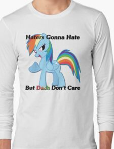 Haters Gonna Hate But Dash Don't Care  Long Sleeve T-Shirt