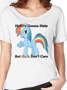 Haters Gonna Hate But Dash Don't Care  Women's Relaxed Fit T-Shirt