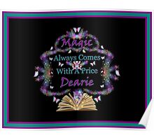 Magic Always Comes With A Price Dearie Butterfly Black Collection Also Available In Purple, and Turquoise Poster