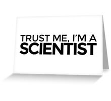 Trust me, I'm a Scientist Greeting Card