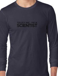 Trust me, I'm a Scientist Long Sleeve T-Shirt