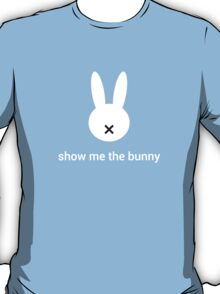 Show Me the Bunny T-Shirt