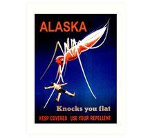 Alaska Knocks You Flat Mosquito Art Print