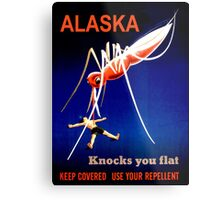 Alaska Knocks You Flat Mosquito Metal Print
