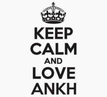 Keep Calm and Love ANKH by jodiml