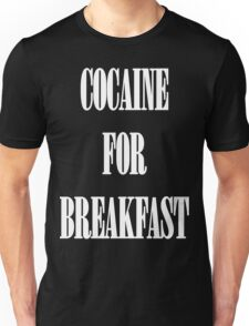 Cocaine For Breakfast - white on black Unisex T-Shirt
