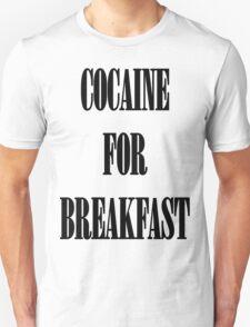 Cocaine For Breakfast - black on white T-Shirt
