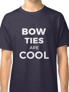 BOW TIES ARE COOL - Geek Design Classic T-Shirt