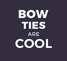 BOW TIES ARE COOL - Geek Design Unisex T-Shirt