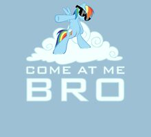 Come at me bro! Unisex T-Shirt