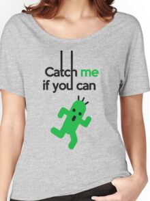 Catch Him If You Can Women's Relaxed Fit T-Shirt