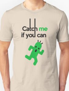 Catch Him If You Can T-Shirt