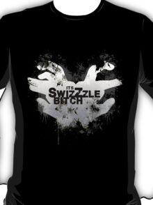 Its SwizZzle B*tch T-Shirt