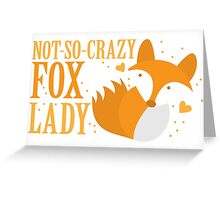 Not-So-Crazy Fox Lady  Greeting Card